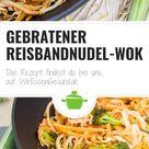 Gebratener Reisbandnudel-Wok - WirEssenGesund