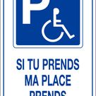 Autocollants Dissuasifs Parking Handicapes Si Tu Prends Ma