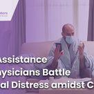 Virtual Assistance Helps Physicians Battle Emotional Distress amidst Corona.