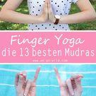 Finger Yoga Übungen gegen Stress und Schmerzen