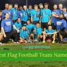 Best Flag Football Team Names Football Team Names Flag Football Football Names