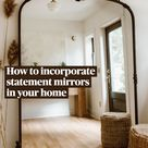 How to incorporate statement mirrors in your home