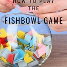 How to Play Fishbowl Game Rules, Regulations, and Tips   Fun Attic