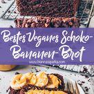 Veganes Schoko-Bananenbrot (Das BESTE!)