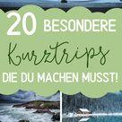 20 Kurztrips & Reisen die du 2020 erleben könntest! – Von günstig bis Luxus