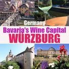 Würzburg: Exploring the Franconian Wine Capital of Bavaria – California Globetrotter