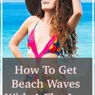 How To Get Beach Waves With A Flat Iron – Curling Diva