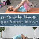 9 Lendenwirbel Übungen gegen Schmerzen im Rücken
