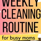 Simple Weekly Cleaning Routine for Busy Moms