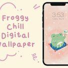 Froggy Chill - iPhone - iPad - Google - Samsung - Kawaii - Cute - Wallpaper
