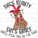 Original and Revised Chicken Beauty Grace She'll Peck you in the Face Sublimation and HTV Print and Cut PNG