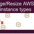 Change/Resize AWS ec2 instance types