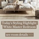 Today's Styling Highlight: White Master Bedroom  see room details >>>