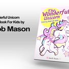 The Wonderful Unicorn Coloring Book For Kids