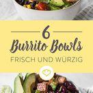 6 bunte Burrito Bowls - hol dir Mexiko in deine Schüssel