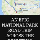 AN EPIC NATIONAL PARK ROAD TRIP