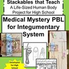 Anatomy Practicals Life Sized Integumentary System MEDICAL MYSTERY PBL