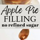 Apple Pie Filling Recipe (Without Refined Sugar)