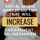 Social Media Engagement Tips  - How To Use Instagram For Your Business