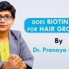 Does Biotin Work For Hair Growth    hair growth & hair transplant treatment    By Dr.Pranaya Bagde
