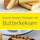 Schnell gemacht: Rezepte mit Butterkeksen