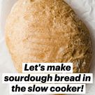 Let's make sourdough bread in the slow cooker!
