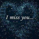 I miss you... Magst du dich outen? Es sind soviele intensive und Liebe Worte von dir, wenn willst du ansprechen?