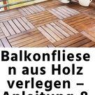 Balkonfliesen aus Holz verlegen – Anleitung & Tipps