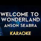 Anson Seabra - Welcome to Wonderland (Karaoke Instrumental)