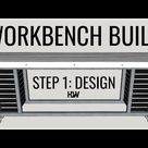 DIY Custom 2x4 & Steel Workbench - Step 1: Design