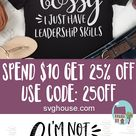 I'm Not Bossy I Just Have Leadership Skills SVG Files For Cricut