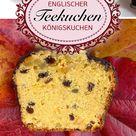 Englischer Teekuchen - Königskuchen - Herrenkuchen