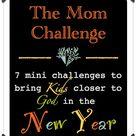 New Years Mom Challenge - Christianity Cove