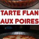 Tarte Flan aux Poires - Recette Plat - Recette Cuisine Facile