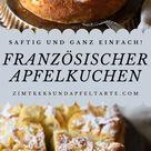 Französischer Apfelkuchen - ganz einfach und köstlich