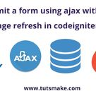 CodeIgniter 4 Ajax Form Submit Validation Example - Tuts Make