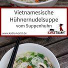 Vietnamesische Pho Ga   Katha kocht