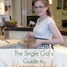 The Single Gal's Guide to Homemaking   Nourishing Simplicity