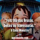 Frases Do Filme A Casa Monstro Com Imagens Casa Monstro Filme