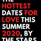 The Hottest Dates for Love this Summer 2020, by the Stars