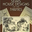 Sears House Designs of the Thirties (Dover Architecture): Sears Roebuck and Co.: 0800759429943: Amazon.com: Books