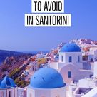 5 Mistakes to Avoid when Planning a Trip to Santorini