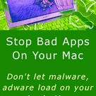 Stop bad apps on your Mac