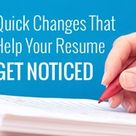 45 Quick Resume Changes That'll Get You Noticed