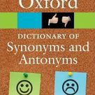 The Oxford Dictionary of Synonyms and Antonyms by Oxford Languages