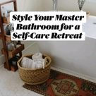 Style Your Master Bathroom for a Self-Care Retreat: YOU deserve a relaxing moment!