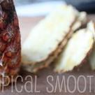 Tropical Smoothie Recipes