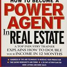 How To Become a Power Agent in Real Estate : A Top Industry Trainer Explains How to Double Your Income in 12 Months - Default