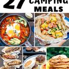 27 Easy Camping Meals to Make Camp Cooking a Breeze