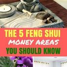 Know Your 5 Feng Shui Money Areas to Create Wealth